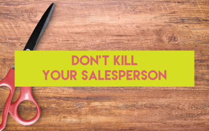dont-kill-your-salesperson
