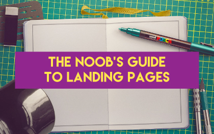 the-noobs-guide-to-landing-pages